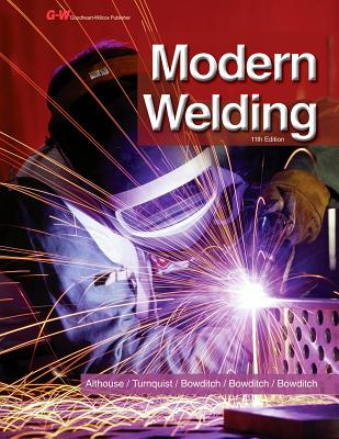 Modern Welding By Althouse, Andrew D./ Turnquist, Carl H./ Bowditch, William A./ Bowditch, Kevin E./ Bowditch, Mark A.