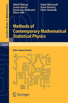 Methods of Contemporary Mathematical Statistical Physics By Biskup, Marek/ Bovier, Anton/ Den Hollander, Frank/ Ioffe, Dima/ Kotecky, Roman (EDT)